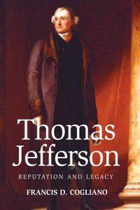 Thomas Jefferson, Dr Francis D Cogliano