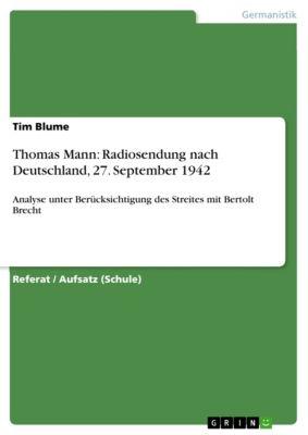 Thomas Mann: Radiosendung nach Deutschland, 27. September 1942, Tim Blume