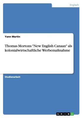 Thomas Mortons New English Canaan als kolonialwirtschaftliche Werbemaßnahme, Yann Martin