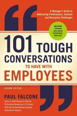Thomas Nelson: 101 Tough Conversations to Have with Employees, Paul Falcone
