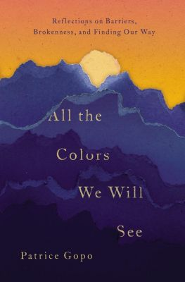 Thomas Nelson: All the Colors We Will See, Patrice Gopo