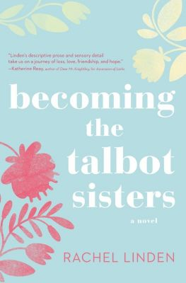 Thomas Nelson: Becoming the Talbot Sisters, Rachel Linden
