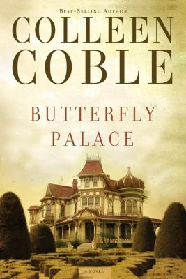 Thomas Nelson: Butterfly Palace, Colleen Coble