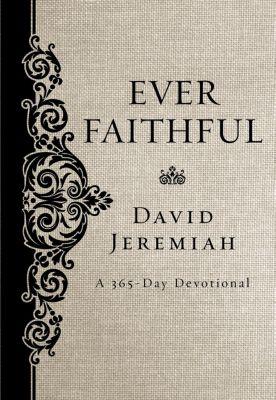 Thomas Nelson: Ever Faithful, David Jeremiah