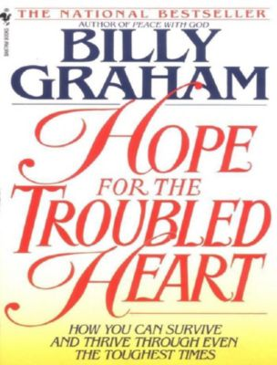 Thomas Nelson: Hope for the Troubled Heart, Billy Graham