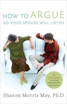 Thomas Nelson: How To Argue So Your Spouse Will Listen, Sharon May