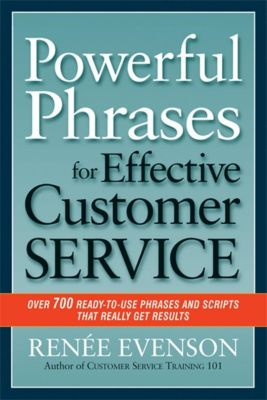 Thomas Nelson: Powerful Phrases for Effective Customer Service, Renee Evenson