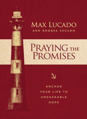 Thomas Nelson: Praying the Promises, Max Lucado, Andrea Lucado