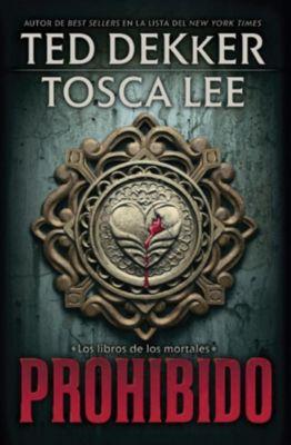 Thomas Nelson: Prohibido, Ted Dekker, Tosca Lee