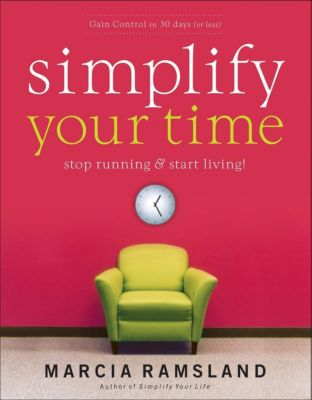 Thomas Nelson: Simplify Your Time, Marcia Ramsland