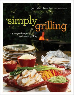 Thomas Nelson: Simply Grilling, Jennifer Chandler