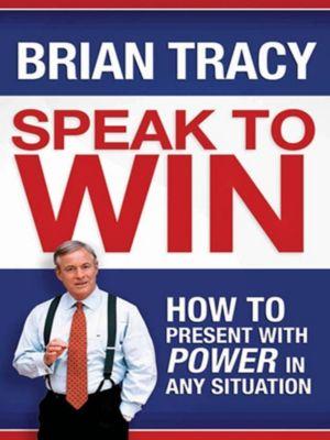 Thomas Nelson: Speak to Win, Brian Tracy