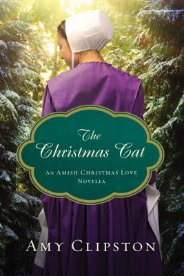 Thomas Nelson: The Christmas Cat, Amy Clipston