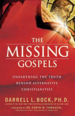 Thomas Nelson: The Missing Gospels, Darrell L. Bock