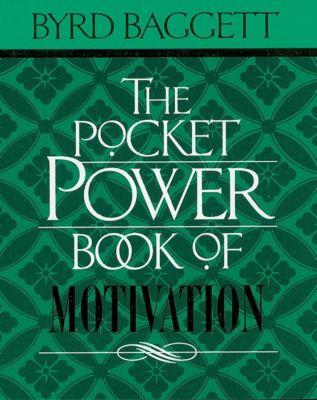 Thomas Nelson: The Pocket Power Book of Motivation, Byrd Baggett