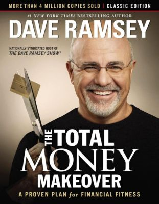 Thomas Nelson: The Total Money Makeover: Classic Edition, Dave Ramsey