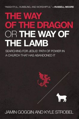 Thomas Nelson: The Way of the Dragon or the Way of the Lamb, Jamin Goggin, Kyle Strobel