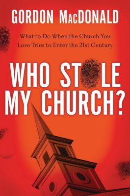 Thomas Nelson: Who Stole My Church, Gordon MacDonald