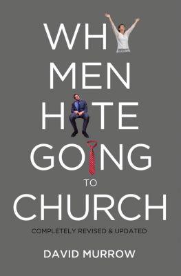 Thomas Nelson: Why Men Hate Going to Church, David Murrow