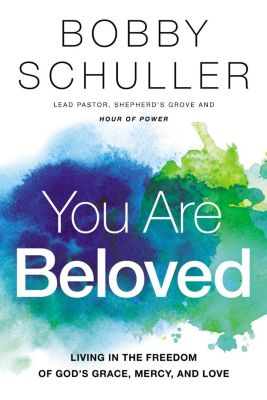 Thomas Nelson: You Are Beloved, Bobby Schuller