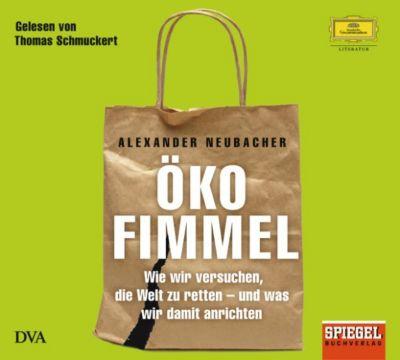 Thomas Schmuckert - Alexander Neubacher: Ökofimmel