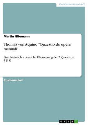 Thomas von Aquino Quaestio de opere manuali, Martin Gliemann