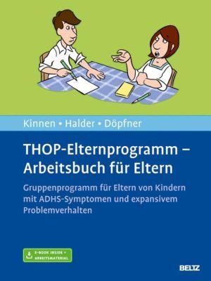 THOP-Elternprogramm - Arbeitsbuch für Eltern, Manfred Döpfner, Claudia Kinnen, Joya Halder