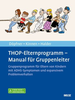 THOP-Elternprogramm - Manual für Gruppenleiter, Manfred Döpfner, Claudia Kinnen, Joya Halder