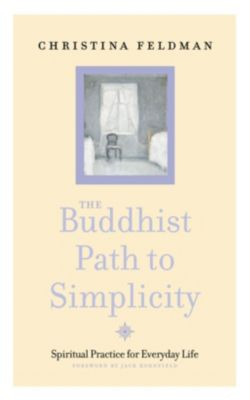 Thorsons: The Buddhist Path to Simplicity: Spiritual Practice in Everyday Life, Christina Feldman