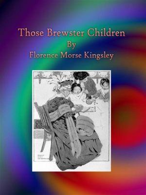 Those Brewster Children, Florence Morse Kingsley