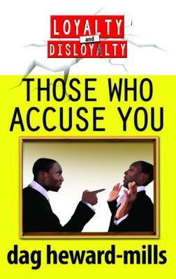 Those Who Accuse You, Dag Heward-Mills