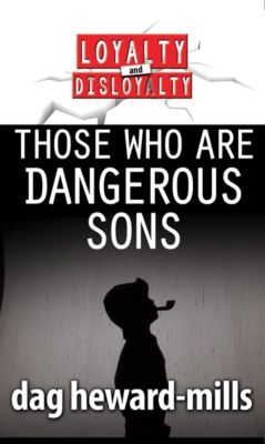 Those Who Are Dangerous Sons, Dag Heward-Mills