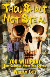 Thou Shalt Not Steal, William Cole