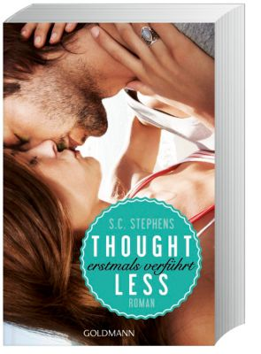 Thoughtless Band 1: Thoughtless - Erstmals verführt, S. C. Stephens
