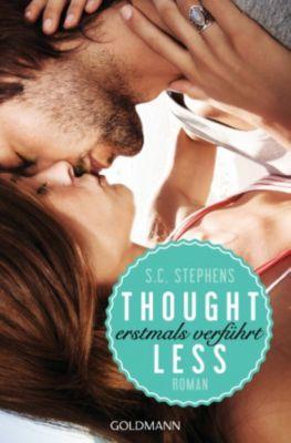 Thoughtless Band 1: Thoughtless - Erstmals verführt, S.C. Stephens
