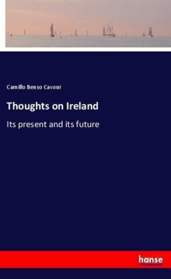 Thoughts on Ireland, Camillo Benso Cavour