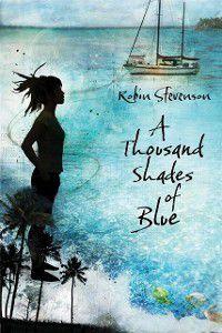 Thousand Shades of Blue, Robin Stevenson