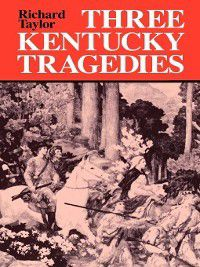 Three Kentucky Tragedies, Richard Taylor