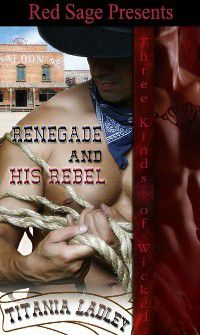 Three Kinds of Wicked: Renegade and His Rebel, Titania Ladley