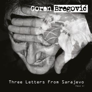 Three Letters From Sarajevo, Goran Bregovic