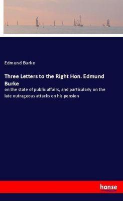 Three Letters to the Right Hon. Edmund Burke, Edmund Burke