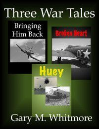 Three War Tales, Gary M Whitmore