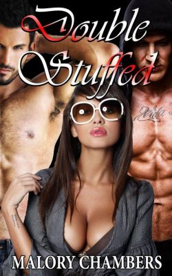 Threesome Surrender: Double Stuffed (Threesome Surrender, #2), Malory Chambers