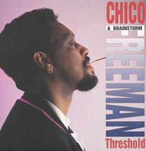 Threshold (Vinyl), Chico & Brainstorm Freeman