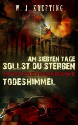 Thriller-Doppel: Am siebten Tage sollst Du sterben + Todeshimmel, Wilhelm J. Krefting