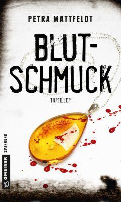 Thriller im GMEINER-Verlag: Blutschmuck, Petra Mattfeldt