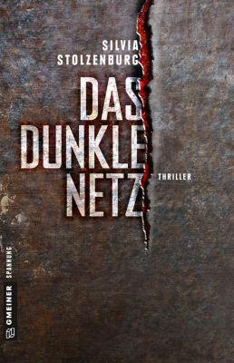 Thriller im GMEINER-Verlag: Das dunkle Netz, Silvia Stolzenburg
