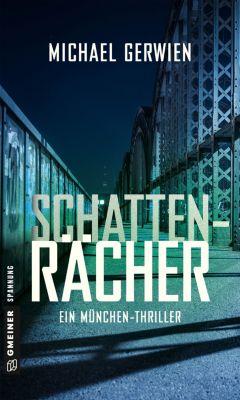 Thriller im GMEINER-Verlag: Schattenrächer, Michael Gerwien