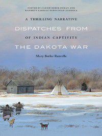Thrilling Narrative of Indian Captivity, Mary Butler Renville