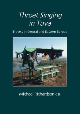 Throat Singing in Tuva, Michael Richardson